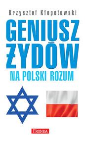 okładka Geniusz Żydów na polski rozum, Książka   Krzysztof Kłopotowski