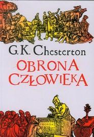 okładka Obrona człowieka. Wybór publicystyki 1909-1920, Książka | Gilbert K. Chesterton