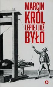 okładka Lepiej już było, Książka | Marcin Król
