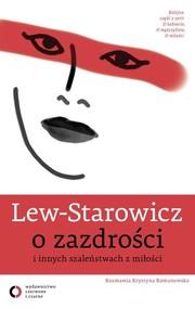 okładka O zazdrości i innych szaleństwach z miłości, Książka | Zbigniew Lew-Starowicz