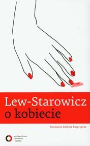 okładka Lew Starowicz o kobiecie. Książka | papier | Zbigniew Lew-Starowicz, Barbara Kasprzycka
