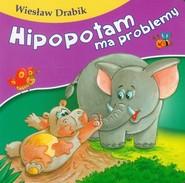 okładka Hipopotam ma problemy, Książka | Drabik Wiesław