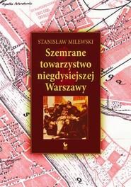 okładka Szemrane towarzystwo niegdysiejszej Warszawy, Książka | Milewski Stanisław