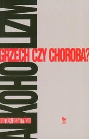 okładka Alkoholizm. Grzech czy choroba?, Książka | Wiktor Osiatyński