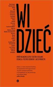 okładka Widzieć/Wiedzieć Wybór najważniejszych tekstów o dizajnie, Książka | Przemek Dębowski, Jacek Mrowczyk