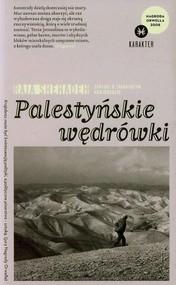 okładka Palestyńskie wędrówki. Zapiski o znikającym krajobrazie, Książka | Shehadeh Raja