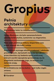 okładka Pełnia architektury, Książka | Gropius Walter