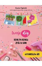okładka Twoje DIY, Książka | Ogórek Kasia