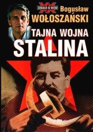 okładka Tajna wojna Stalina. Książka | papier | Wołoszański Bogusław
