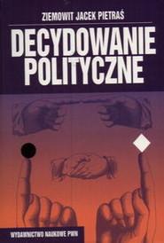 okładka Decydowanie polityczne, Książka | Ziemowit J. Pietraś