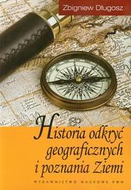 okładka Historia odkryć geograficznych i poznania Ziemi, Książka | Długosz Zbigniew