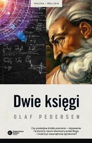 okładka Dwie Księgi Z dziejów relacji między nauką a teologią, Książka   Pedersen Olaf