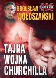 okładka Tajna wojna Churchilla. Książka | papier | Wołoszański Bogusław