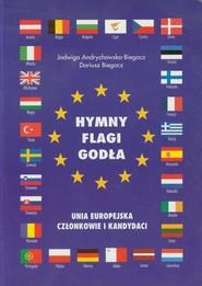 okładka Hymny Flagi Godła Unia Europejska Członkowie i kandydaci. Książka | papier | Jadwiga Andrychowska-Biegacz, Dariusz Biegacz