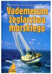 okładka Vademecum żeglarstwa morskiego, Książka | Zbigniew Dąbrowski, Jerzy W. Dziewulski, Berk