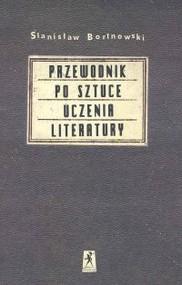 okładka Przewodnik po sztuce uczenia literatury, Książka   Bortnowski Stanisław