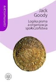 okładka Logika pisma a organizacja społeczeństwa. Książka | papier | Goody Jack