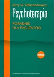 okładka Psychoterapia Poradnik dla pacjentów, Książka | Jerzy W. Aleksandrowicz