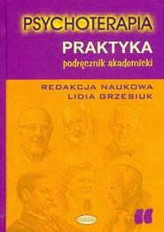 okładka Psychoterapia Praktyka Podręcznik akademicki, Książka |