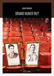 okładka Dramat Numer Trzy. Książka | papier | Matecki Jacek