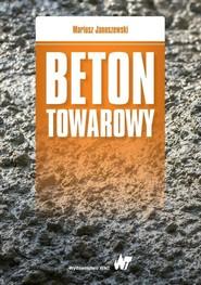 okładka Beton towarowy, Książka | Januszewski Mariusz