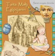 okładka Świat oczyma dziecka Taita Mały Egipcjanin, Książka |