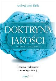 okładka Doktryna jakości Rzecz o turkusowej samoorganizacji, Książka | Andrzej Jacek Blikle