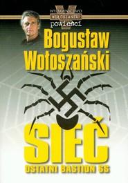 okładka Sieć Ostatni bastion SS. Książka | papier | Wołoszański Bogusław
