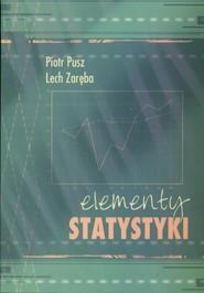 okładka Elementy statystyki. Książka | papier | Piotr Pusz, Lech Zaręba
