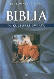 okładka Biblia w kulturze świata, Książka   Jelonek Tomasz