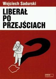 okładka Liberał po przejściach Publicystyka i eseje 2003-2006, Książka | Sadurski Wojciech