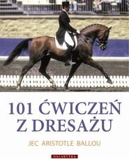 okładka 101 ćwiczeń z dresażu dla konia i jeźdźca, Książka | Jec Aristotle