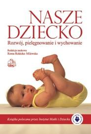 okładka Nasze dziecko Rozwój, pielęgnowanie i wychowanie, Książka  