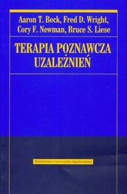 okładka Terapia poznawcza uzależnień, Książka | Aaron T. Beck, Fred D. Wright, Cory F. Newman