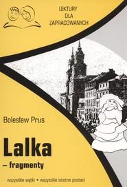okładka Lalka fragmenty Lektury dla zapracowanych wszystkie wątki wszystkie istotne postacie, Książka | Prus Bolesław