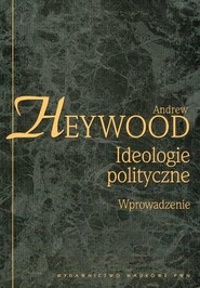 okładka Ideologie polityczne Wprowadzenie, Książka | Heywood Andrew