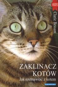 okładka Zaklinacz kotów Jak rozmawiac z kotem, Książka | Bessant Claire