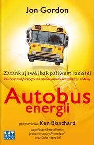 okładka Autobus energii Zatankuj swój bak paliwem radości, Książka | Gordon Jan