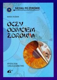 okładka Oczy odbiciem zdrowia Irydologia i ziołolecznictwo, Książka   Woźniak Marek