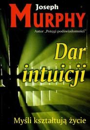 okładka Dar intuicji Myśli kształtują życie, Książka | Joseph Murphy