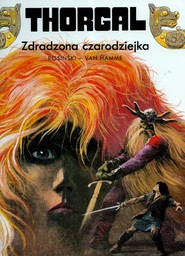 okładka Thorgal Zdradzona czarodziejka Tom 1. Książka | papier | Grzegorz Rosiński, Jean Hamme