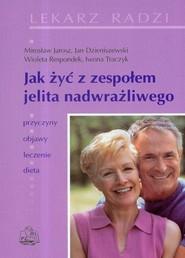 okładka Jak żyć z zespołem jelita nadwrażliwego, Książka | Mirosław  Jarosz, Jan Dzieniszewski, Respondek