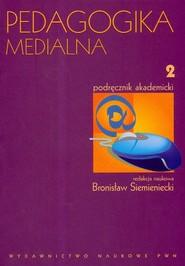 okładka Pedagogika medialna Podręcznik akademicki Tom 2, Książka  