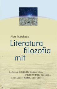 okładka Literatura filozofia mit, Książka   Marciszuk Piotr