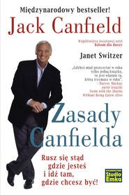 okładka Zasady Canfielda Rusz się stąd gdzie jesteś i idź tam, gdzie chcesz być!, Książka | Jack Canfield, Janet Switzer