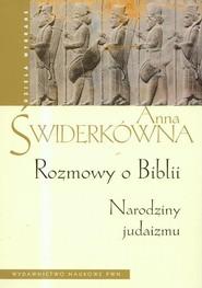 okładka Rozmowy o Biblii Narodziny judaizmu. Książka | papier | Świderkówna Anna