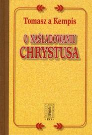 okładka O naśladowaniu Chrystusa, Książka | Tomasz  Kempis