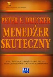 okładka Menedżer skuteczny, Książka   Peter F. Drucker