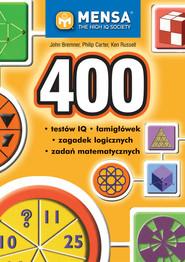 okładka 400 testów IQ łamigłówek zagadek logicznych zadań matematycznych, Książka | John Bremner, Philip Carter, Ken Russell