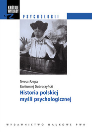 okładka Historia polskiej myśli psychologicznej, Książka | Teresa Rzepa, Bartłomiej Dobroczyński
